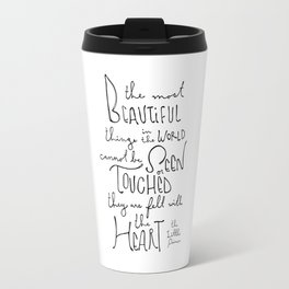 """The Little Prince quote """"the most beautiful things"""" Travel Mug"""