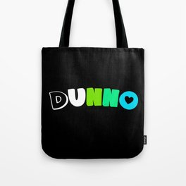 Dunno (Quoiromantic) Tote Bag