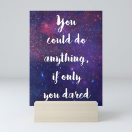 You Could Do Anything Mini Art Print