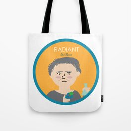 Radiant like Marie Curie Tote Bag