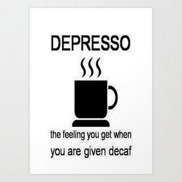 Depresso Art Print