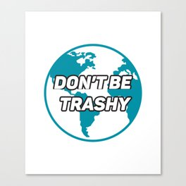 Dont Be Trashy Save The Plane Canvas Print