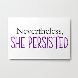 Nevertheless, She Persisted - Purple Metal Print