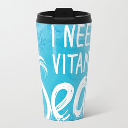 i need vitamin sea White text on blue background, Summer sea shells, molluscs Travel Mug