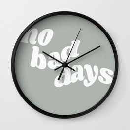 no bad days X Wall Clock