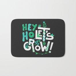 Hey ho ! Let's grow ! Bath Mat