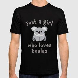 Cute Just a girl loves koalas Gift Design T-shirt