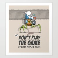 Don't Play The Game By Other People's Rules Art Print