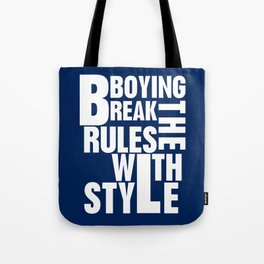 Bboying Break the rules with Style Tote Bag