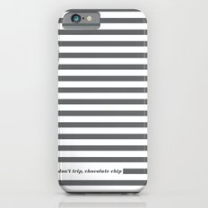 Don't Trip iPhone 6s Slim Case