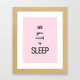 All you need is sleep Pink Framed Art Print
