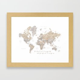 We travel not to escape life world map, Abey Framed Art Print
