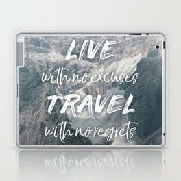 LIVE with no excuses TRAVEL with no regrets Laptop & iPad Skin