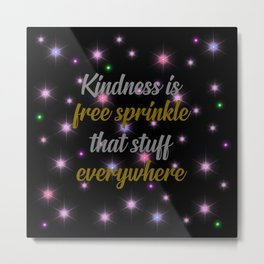 kindness is free cool quote Metal Print
