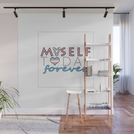 Myself Today Forever Wall Mural