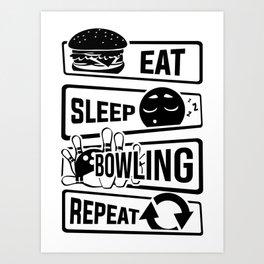 Eat Sleep Bowling Repeat - Pins Strike Team League Art Print