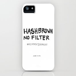 Hashbrown No Filter iPhone Case