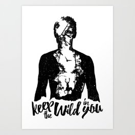 Keep the Wild in You Art Print