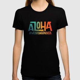 Aloha - We are Mauna Kea T-shirt