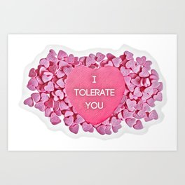 I Tolerate You Art Print