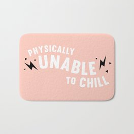 physically unable to chill (peach) Bath Mat