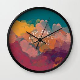 You Are Not Alone In This Wall Clock