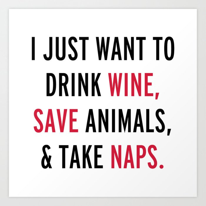 Drink Wine Save Animals Funny Quote Art Print