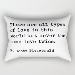 There Are All Types Of Love In This World, F. Scott Fitzgerald Quote Rectangular Pillow