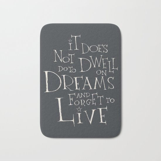"""Harry Potter - Albus Dumbledore quote """"It does not do to dwell on dreams"""" Bath Mat"""