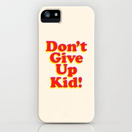 Don't Give Up Kid red yellow pink motivational typography poster bedroom wall home decor Art Print iPhone Case