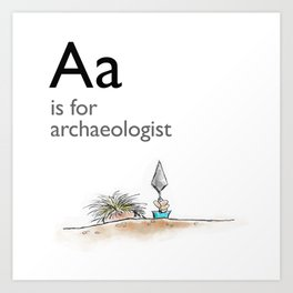 A is for Archaeology Art Print
