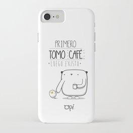 PRIMERO TOMO CAFÉ LUEGO EXISTO iPhone Case
