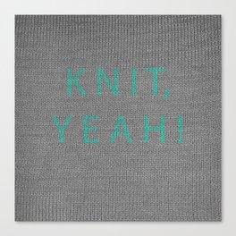 Knit, yeah! Canvas Print
