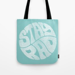 Stay Rad (Turquoise) Tote Bag
