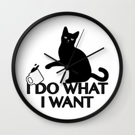 I DO WHAT I WANT Wall Clock