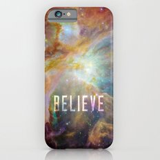 Believe -  Space and Universe Slim Case iPhone 6s