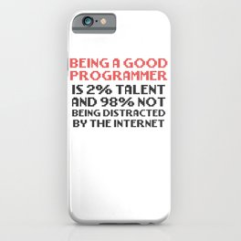 Programmer Humor Good Programmer 2% Talent 98% Not Distracted by Internet Computer Programmer Gift iPhone Case