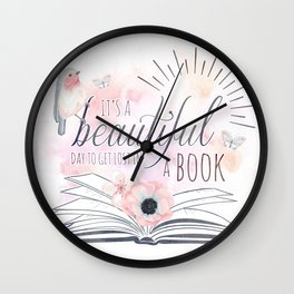IT'S A BEAUTIFUL DAY TO GET LOST IN A BOOK Wall Clock