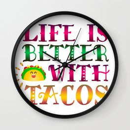 Taco Lover Life Is Better With Tacos Wall Clock