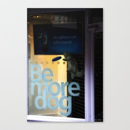 Be More Dog Canvas Print