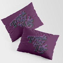 FML Pillow Sham