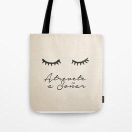Soñar Tote Bag