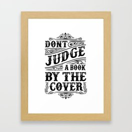 Don't Judge A Book By The Cover Framed Art Print