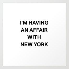I'm having an affair with New York Art Print