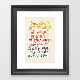 If You Get Hurt Poster Framed Art Print