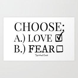 Choose Love Over Fear Art Print