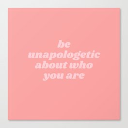 be unapologetic Canvas Print