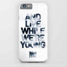 Live While We're Young - 1D Slim Case iPhone 6s