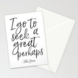 I Go To Seek A Great Perhaps,Sign,Alaska Decor,Motivational Quote,Motivation Stationery Cards