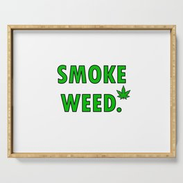 cannabis leaf smoke weed legalization legalize gift Serving Tray